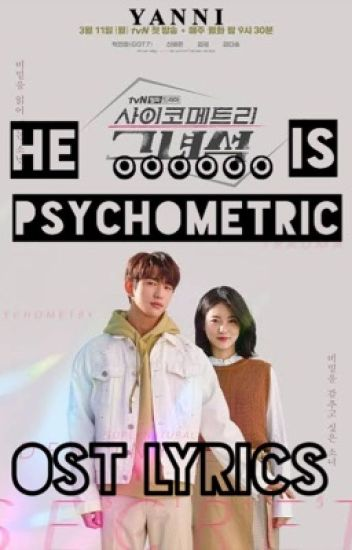 He is Psychometric OST Lyrics - Y A N N I - Wattpad
