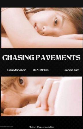 Chasing Pavements     JenLisa by OppaLimarioKim