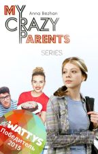 My Crazy Parents ( The Wattys 2015 Winer ) by AnnaBezhan