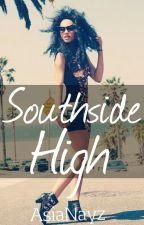 Southside High (Under Edit/Rewrite) by AsiaNayz
