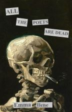 ALL THE POETS ARE DEAD by grabthemonets