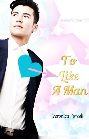 To Like A Man