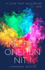 Keep it OneHunnit ! by CammLow