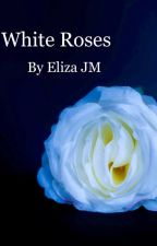 White Roses - ReVamped by WriterActress