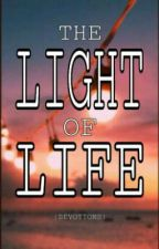 The LIGHT of LIFE by PeculiarSaint