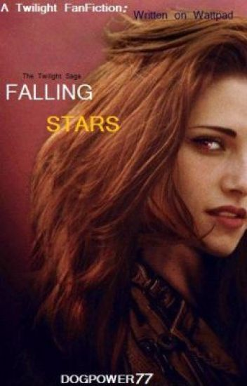 The Twilight Saga:Falling Stars [ON HOLD]