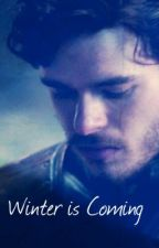 Winter is Coming; The Story of a Stark (Robb Stark fan-fiction) by GoTLyanna