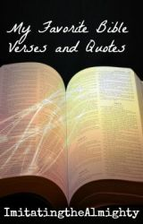My Favorite Bible Verses and Quotes by ImitatingTheAlmighty