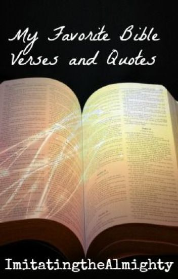 My Favorite Bible Verses and Quotes