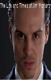 The Life and Times of Jim Moriarty - A Sherlock fanfic by MySuperWhoLock
