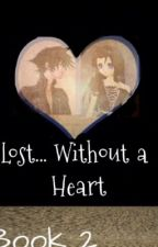 Lost....Without A Heart Book 2 (Finished) by yunru28