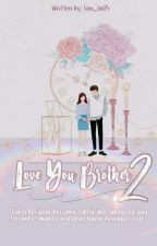 Love You Brother 2 (New Version) by Lan_Lia24