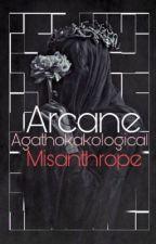 Arcane Agathokakological Misanthrope (#Wattys2019) by 154hutson