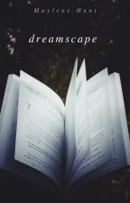 Dreamscape by MayleneHunt