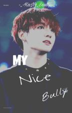 My Nice Bully(Jungkook FF) by chubslovesbts