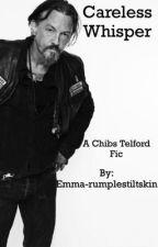 Careless whisper- a Chibs Telford Fic  by emma-Kenobi