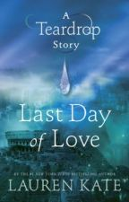 Last Day of Love by LaurenKateAuthor