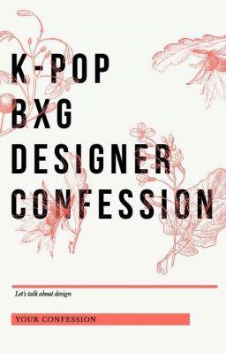 K-POP BxG DESIGNER CONFESSION