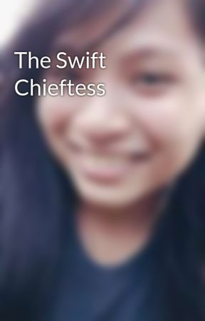 The Swift Chieftess by jerithia