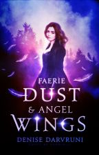 Faerie Dust And Angel Wings [Coming Soon] by darvruni