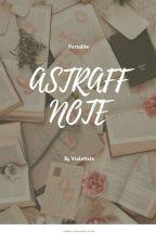 ASTRAFF NOTE by Violettxtx