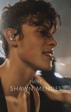 Shawn Mendes Smut story's by SmuttyShawns