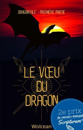 """Dragontale, Première Partie : """"Le Vœu du Dragon"""" by Wolcean"""