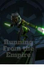 Running From the Empire  by AhsokaTanoFan46