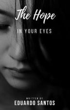 The Hope in Your Eyes by JoseEduardo502