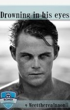 Drowning in his eyes || Bondi Rescue by Meettherealnaomii