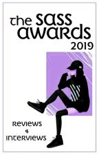 The Sass Awards 2019-Reviews & Interviews Book by afragileheartforever