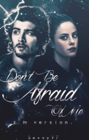 Don't Be Afraid Of Me z.m version (Massive Slow Update)