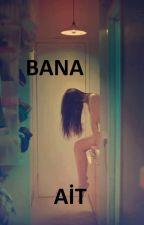 BANA   AİT by WildCrawz