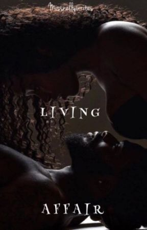 Living Affair by Missnellywrites