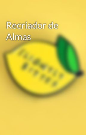 Recriador de Almas by ReyllaC