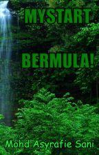 MYSTART - BERMULA! by Asyrafie