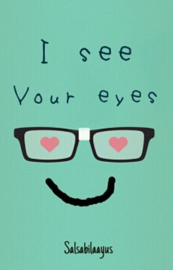 I see your eyes