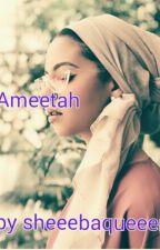 AMEETAH by sheeebaqueeen