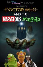 Doctor Who and the Marvelous Muppets by LivingStoneWriter