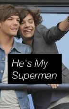 He's My Superman ( A One Direction Love Story) by comingbackforlou