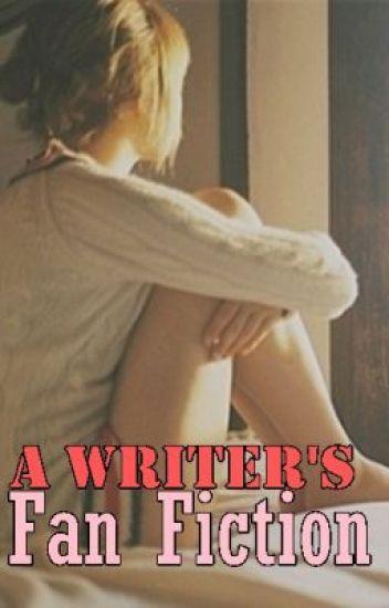 A Writer's Fan Fiction (One shot)