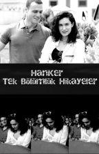 HanKer|Tek Bölümlük Hikayeler by morasigiii