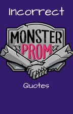 Incorrect Monster Prom Quotes by Im_Shipping_Trash12