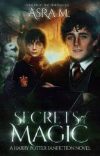 Secrets of Magic ⟶ A Harry Potter Fanfiction [#WATTYS2019] by -omens
