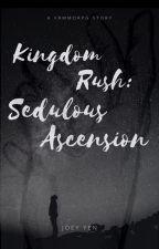Kingdom Rush: Sedulous Ascension by Joey_Yen