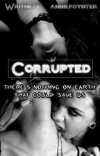 Corrupted (Writnes & anniepoynter) by Writnes