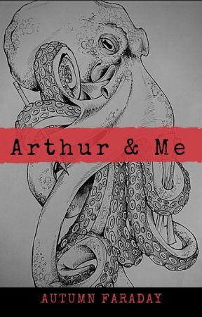 Arthur & Me by AutumnFaraday
