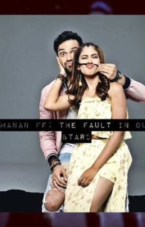 Manan FF: The Fault In Our Stars (Completed) by _aakruti_