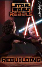My Star Wars Rebels: Seasons 1,2,3 - Rebuilding by Sparkplug02