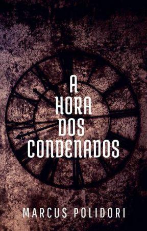 A Hora dos Condenados | Conto (✓) by MarcusPolidori